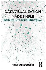 Data Visualization Made Simple: Insights into Becoming Visual (English Edition)