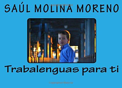 Trabalenguas para ti par Saul Molina Moreno
