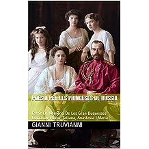 Poesia Per Les Princeses De Rússia: Escrit En Memòria De Les Gran Duquesses Romanov (Olga, Tatiana, Anastasia I Maria)     (Catalan Edition)