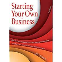 Starting Your Own Business: How to plan and build your own successful enterprise: checklists, tips, case studies and online coverage