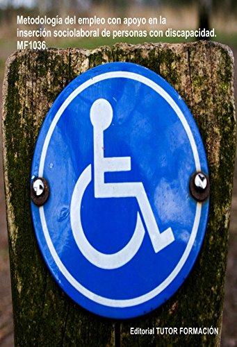 Descargar Libro Metodología de Empleo con Apoyo en la inserción sociolaboral de personas con discapacidad. MF1036 de Reyes Pérez Urquía