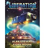 [(Liberation: The Unofficial and Unauthorised Guide to Blake's 7 * * )] [Author: Alan Stevens] [Aug-2013]