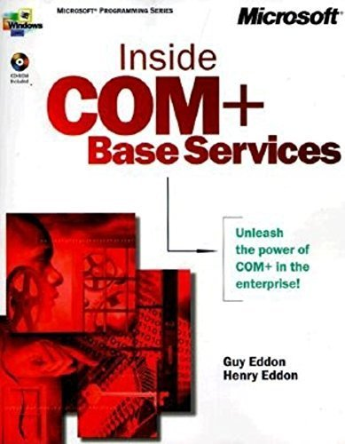 Inside COM+: Base Services (Microsoft Programming Series) by Guy Eddon (1999-09-01)