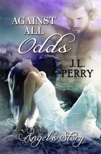 Against All Odds - Angel's Story.: Volume 4 (Destiny Series)