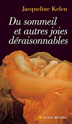 Du sommeil et autres joies déraisonnables (Spiritualités) par Jacqueline Kelen