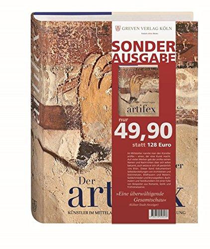 Der Artifex. Künstler im Mittelalter und ihre Selbstdarstellung: Eine illustrierte Anthologie
