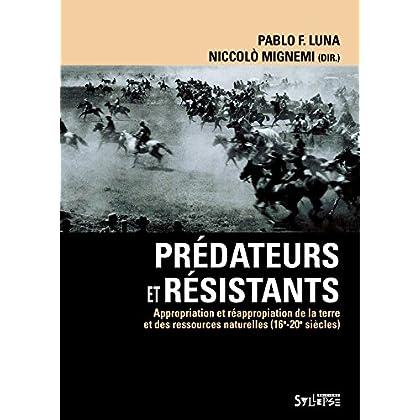 Prédateurs et résistants : Appropriation et réappropriation de la terre et des ressources naturelles (16e-20e siècles)