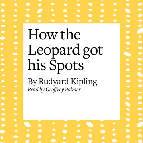 How the Leopard Got His Spots  Audiolibri