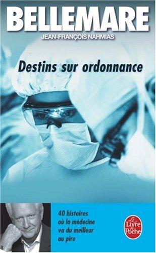 Destins sur ordonnance : 40 histoires où la médecine va du meilleur au pire