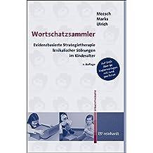 Wortschatzsammler: Evidenzbasierte Strategietherapie lexikalischer Störungen im Kindesalter