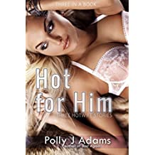Hot for Him: Three Hotwife Stories (Three in a Book Book 1)