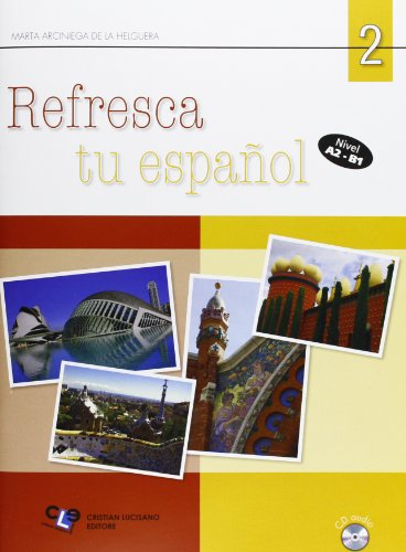 Refresca tu espanol. Con CD Audio. Per le Scuole superiori