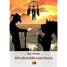 All'Ombra della Luna Nuova (Italian Edition)