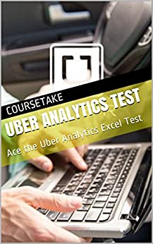 Uber Analytics Test: Ace the Uber Analytics Excel Test by [Coursetake]