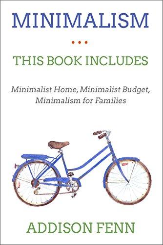 Minimalism: 3 Manuscripts – Minimalist Home, Minimalist Budget, Minimalism for Families (English Edition)