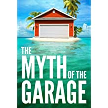 The Myth of the Garage (English Edition)