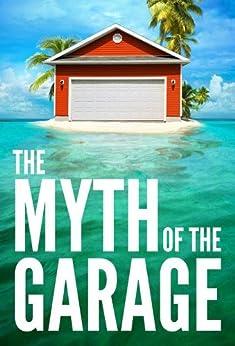 The Myth of the Garage by [Heath, Chip]