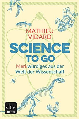 Science to go: Merkwürdiges aus der Welt der Wissenschaft