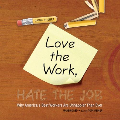 Love the Work, Hate the Job  Audiolibri