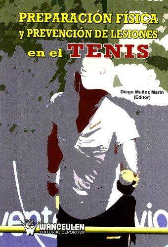 Preparación Física Y Prevención De Lesiones En El Tenis por Diego Muñoz Marin