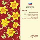 Britten: Five Flower Songs / Choral Dances from Gloriana / Partsongs / Folk Song Arrangements / Hymn to the Virgin / Missa Brevis