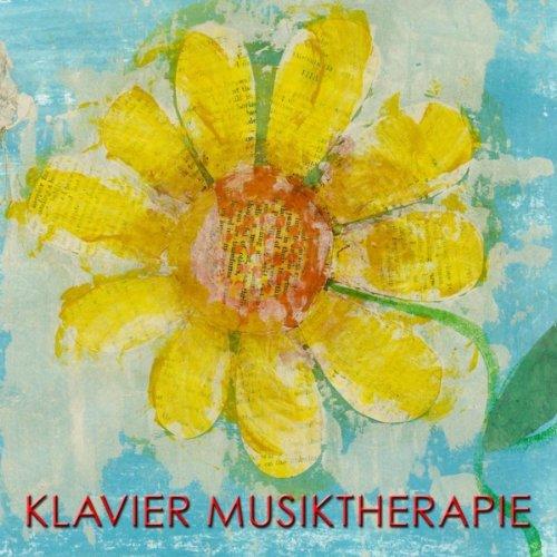 Klavier Musiktherapie: Klassische Musik für Wellness, Regeneration und Positives Denken