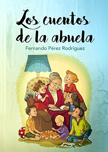 Los cuentos de la abuela por Fernando Pérez Rodríguez