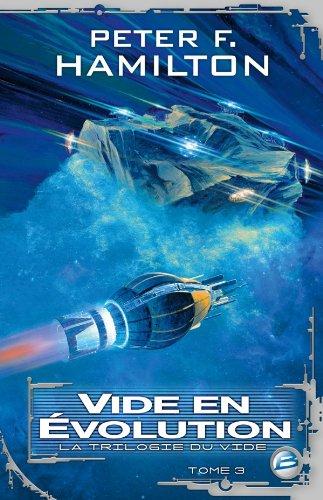 La Trilogie du Vide T03 Vide en évolution par Peter Hamilton