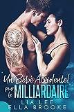 Un Bébé Accidentel pour le Milliardaire (French Edition)