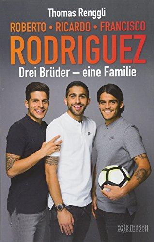 Buchseite und Rezensionen zu 'Rodriguez, Roberto, Ricardo, Francisco: Drei Brüder – eine Familie' von Thomas Renggli