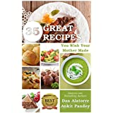 35 Great Recipes You Wish Your Mother Made (English Edition)
