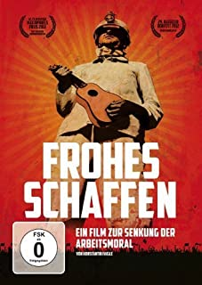 Keep Up the Good Work ( Frohes Schaffen - Ein Film zur Senkung der Arbeitsmoral )