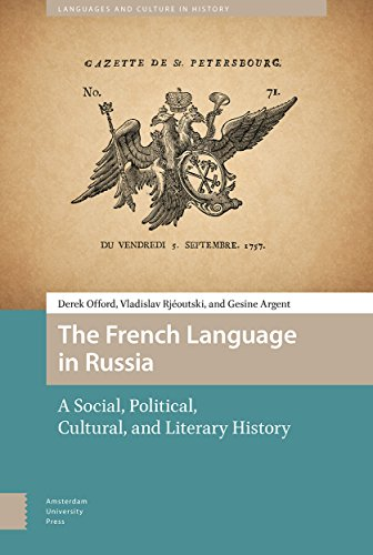 The French Language in Russia: A Social, Political, Cultural, and Literary History (Languages and Culture in History)