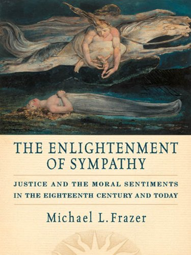 The Enlightenment of Sympathy: Justice and the Moral Sentiments in the Eighteenth Century and Today (English Edition)