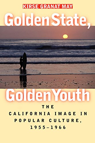 golden-state-golden-youth-the-california-image-in-popular-culture-1955-1966