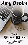 How to Self-Publish on Amazon: The Coffee Break Guides Quick Break (English Edition)