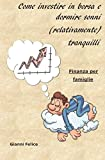 Come investire in borsa e dormire sonni (relativamente) tranquilli: Finanza per famiglie