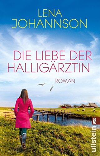 Die Liebe der Halligärztin: Roman