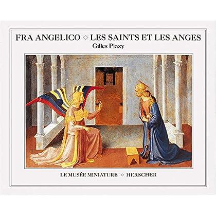 Fra Angelico : Les saints et les anges
