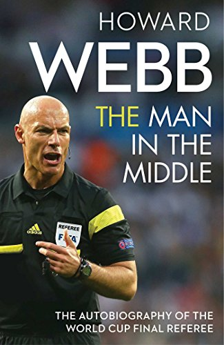 The Man in the Middle by Howard Webb