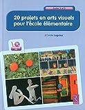 20 projets en arts visuels pour l'école élémentaire (+ CD-Rom)...
