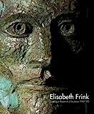 Elisabeth Frink Catalogue Raisonne of Sculpture 1947-93