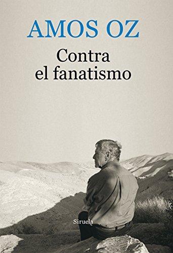 Contra El Fanatismo (Biblioteca Amos Oz)