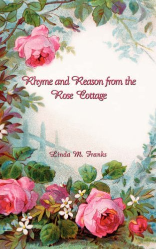 Rhyme and Reason from the Rose Cottage by Linda Franks (2008-03-28)