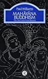 Mahayana Buddhism: The Doctrinal Foundations (The Library of Religious Beliefs and Practices)