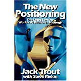 The New Positioning: The Latest on the World's #1 Business Strategy by Jack Trout (1995-09-23)