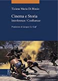 Cinema e Storia: Interferenze / Confluenze