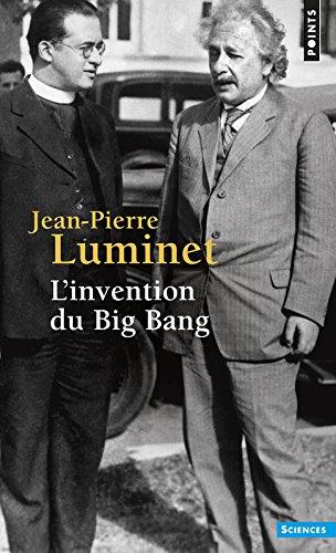 L'Invention du Big Bang par Jean-pierre Luminet