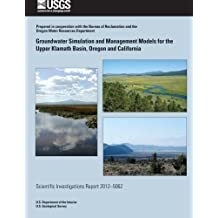 Groundwater Simulation and Management Models for the Upper Klamath Basin, Oregon and California