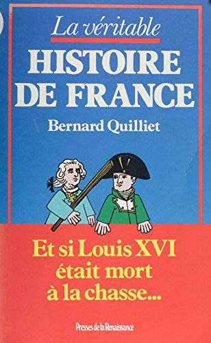 La Véritable Histoire de France: Et si Louis XVI ...
